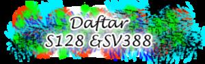 Daftar S128 & SV388